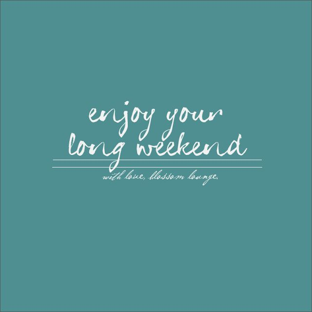 enjoy long weekend