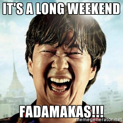 long weekend fadamakas