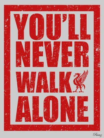 Liverpool Fc You Ll Never Walk Alone Newteknoes Com
