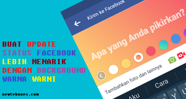 Cara Membuat Status Facebook Background Warna Warni