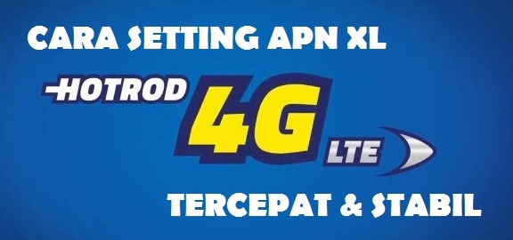 Cara Setting APN XL 4G Tercepat Di Android IPhone Tablet