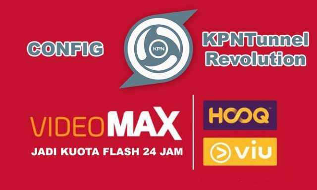 Download Config KPN Tunnel Telkomsel VideoMax Terbaru Maret 2018